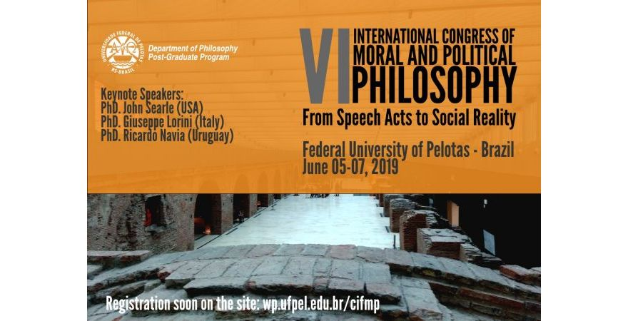 VI International Congress of Moral and Political Philosophy - UFPEL