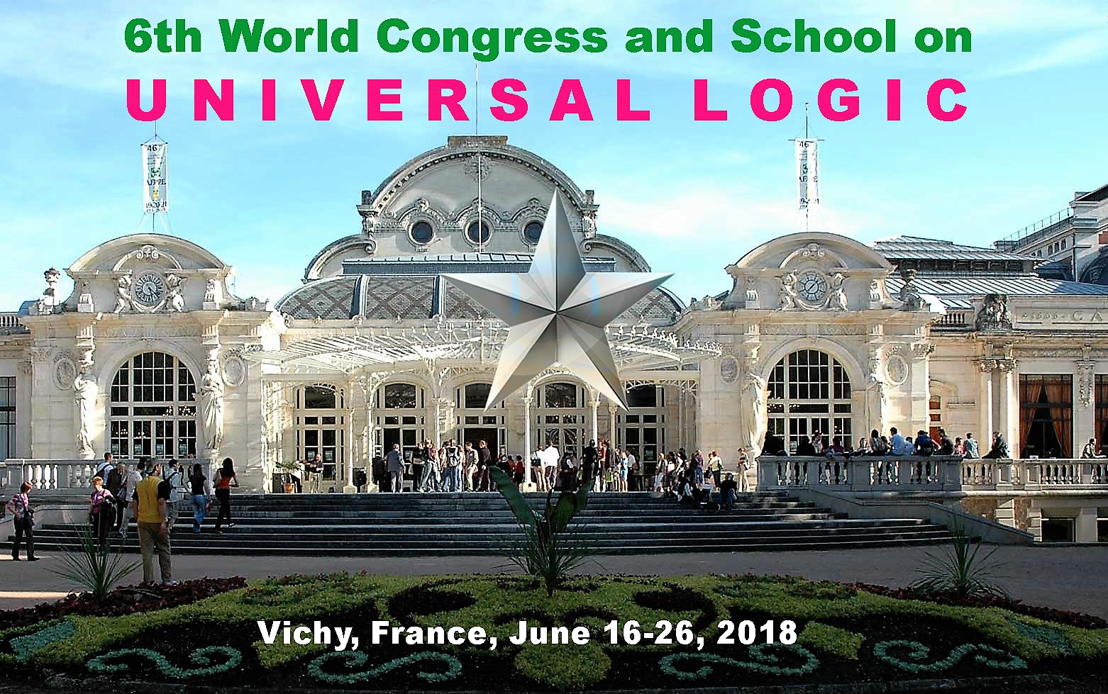 The 6th UNILOG - WORLD CONGRESS AND SCHOOL ON UNIVERSAL LOGIC